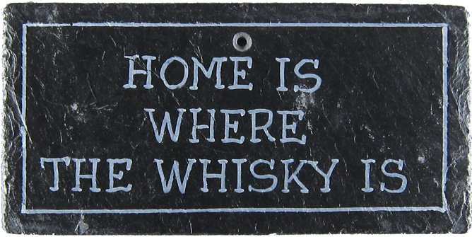 Tullifield Schiefertafel 20x10 cm Home is where the whisky is