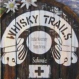 Whisky Trails Schweiz – Ein Reisehandbuch